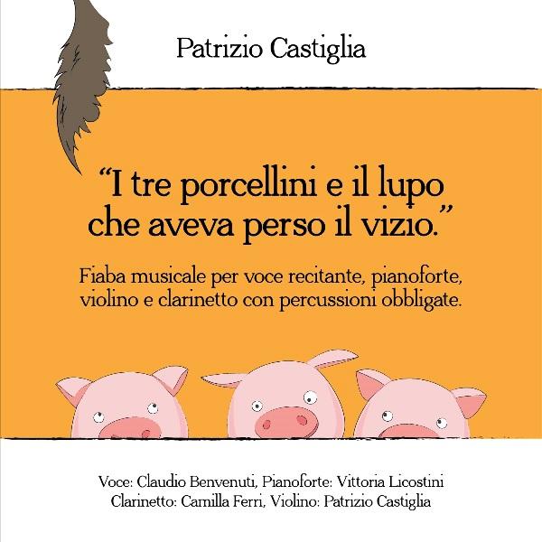 """favola musicale """"I tre porcellini e il lupo che aveva perso il vizio"""" di Patrizio Castiglia"""