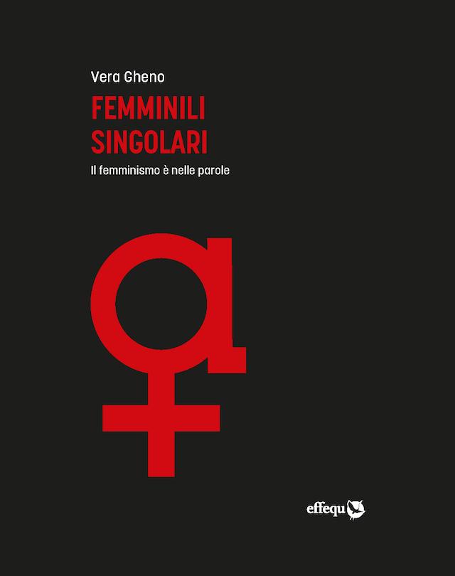 Femminili Singolari - Vera Gheno