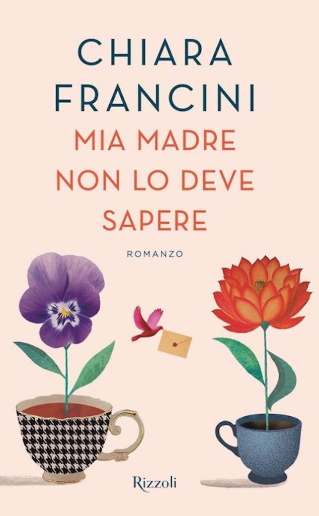 Mia madre non lo deve sapere - Chiara Francini