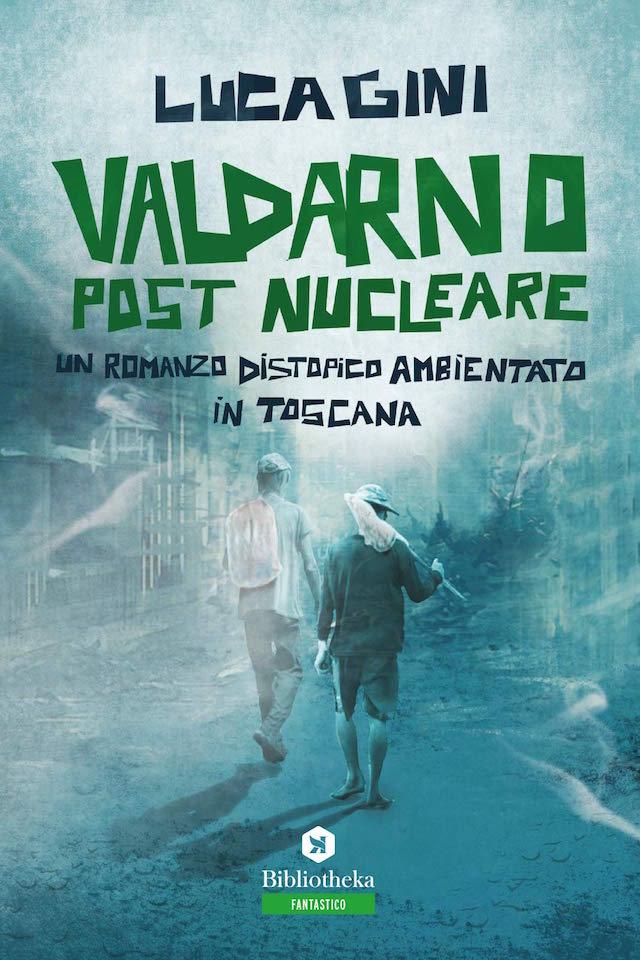 Valdarno post nucleare - Luca Gini